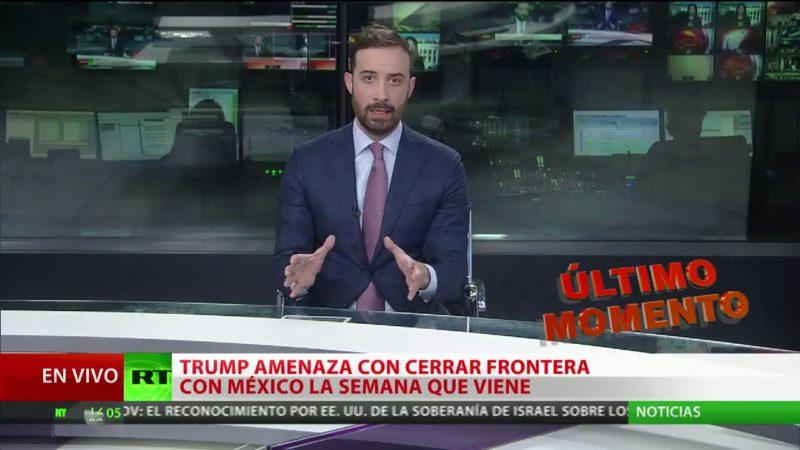 """Trump promete cerrar la frontera sur de EE.UU. la semana que viene si México no frena """"de inmediato"""" el flujo de migrantes"""