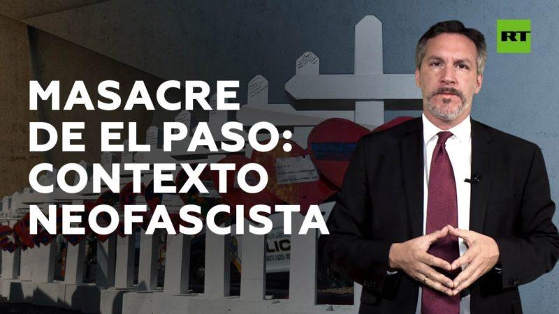 Videocolumna: El asesino de El Paso, representante del ascenso del neofascismo en EU
