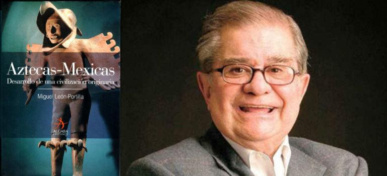 'Aztecas-Mexicas', un libro de Miguel León-Portilla #PrimerosCapítulos