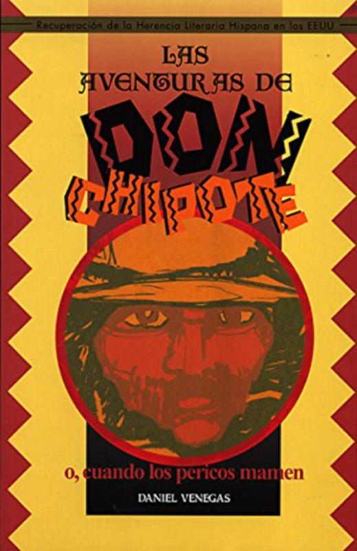 Las Aventuras de Don Chipote, fue la primera novela chicana, publicada en 1928