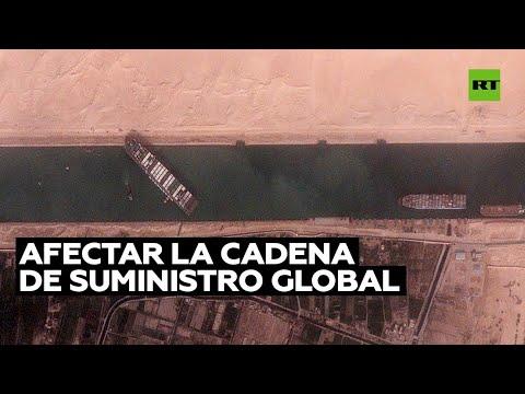 Videos: Carguero varado en el Canal de Suez podría afectar la cadena de suministro global y los precios de gas y petróleo