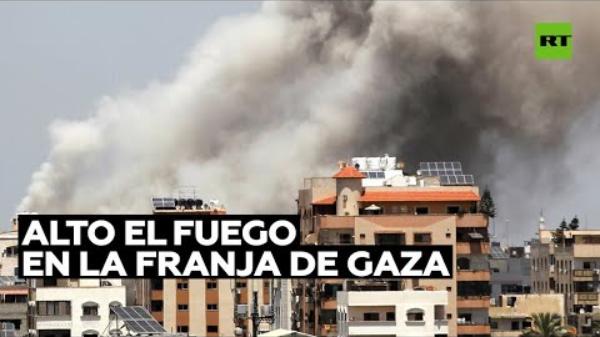 Video: Israel y Hamas cesan fuego tras 11 días de guerra; Biden aplaude