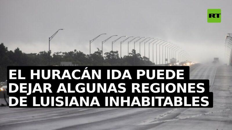 """Video: El huracán """"extremadamente peligroso"""" Ida, de categoría 4, toca tierra en la costa de Luisiana"""