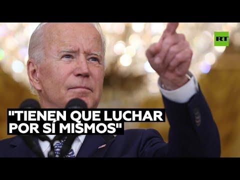 Videos: Biden afirma que no se arrepiente de haber retirado las fuerzas de EU de Afganistán, pese al avance talibán