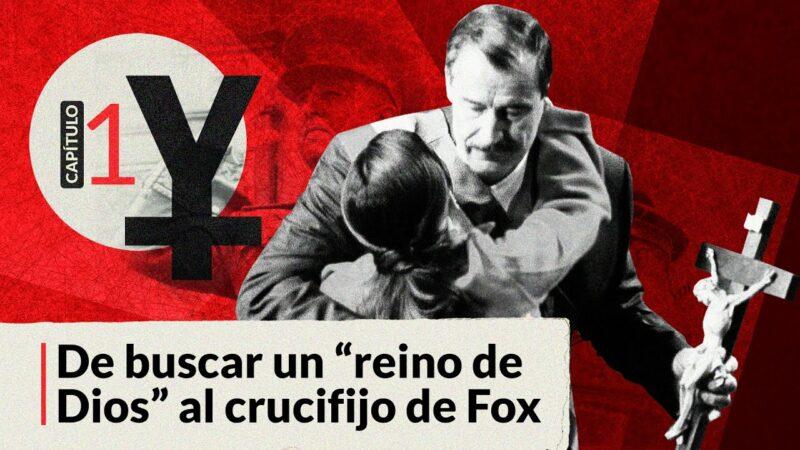 "Video: #AnatomíaDeElYunque, 1: De buscar un ""reino de Dios"" en México desde anonimato, al crucifijo de Fox"